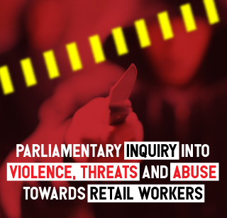 Protect Retail Workers from Abuse, Threats and Violence